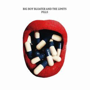 Pills - LP / Big Boy Bloater & The Limits / 2018
