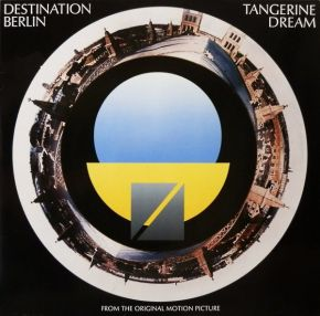Destination Berlin (From The Original Motion Picture) - LP / Tangerine Dream  / 1989