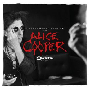 A Paranormal Evening WIth Alice Cooper At The Olympia - 2CD / Alice Cooper / 2018