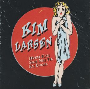 Hvem Kan Sige Nej Til En Engel - CD / Kim Larsen / 1994 / 2013