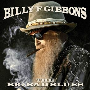 The Big Bad Blues - CD / Billy Gibbons / 2018