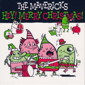 Hey! Merry Christmas! - CD / The Mavericks / 2018