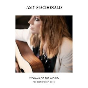 Woman Of The World - The Best Of 2007-2018 - CD / Amy MacDonald / 2018