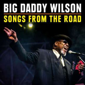 Songs Form The Road - CD+DVD / Big Daddy Wilson / 2018