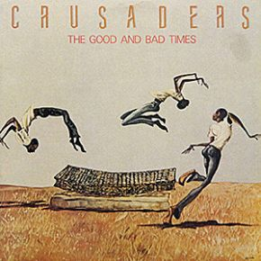 The Good And Bad Times - LP / Crusaders / 1986
