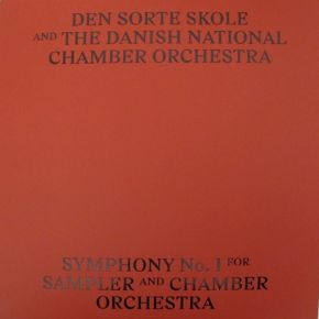 Symphony No. I For Sampler And Chamber Orchestra - 2LP / Den Sorte Skole And The Danish National Chamber Orchestra / 2019