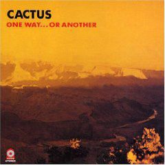 One Way...Or Another - LP / Cactus / 1971
