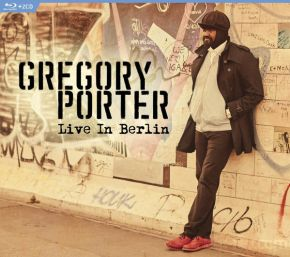Live In Berlin - 2CD + Blu-Ray / Gregory Porter / 2016