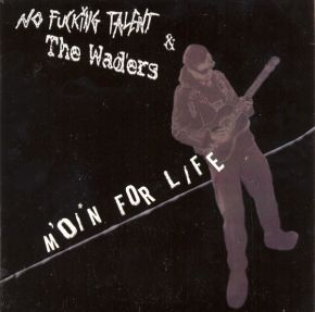 """Moin For Life - 7"""" / No Fucking Talent / The Waders / 2004"""