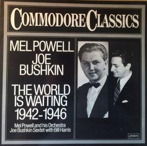 The World Is Waiting 1942-1946 - LP / Mel Powell, Joe Bushkin  / 1979