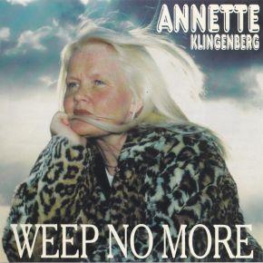 Weep No More - CD / Annette Klingenberg  / 1998