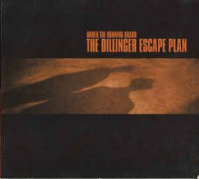 Under The Running Board - CD / Dillinger Escape Plan / 2008