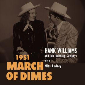 1951 March Of Dimes (RSD 2020 Farvet Vinyl) / Hank Williams And His Drifting Cowboys With Miss Audrey / 1951 / 2020