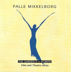 The Garden Is A Woman - CD / Palle Mikkelborg  / 1996