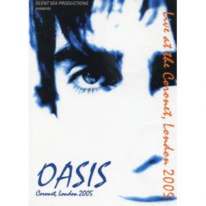 Live At The Coronet, London 2005 - DVD / Oasis / 2005