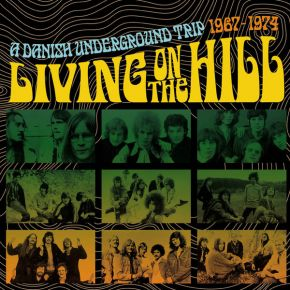 Living On The Hill | A Danish Underground Trip 1967-1974 - 3CD / Various Artists / 2020