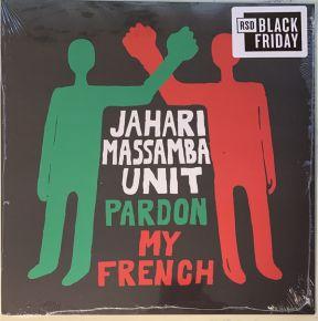 Pardon My French - LP (RSD BF 2020) / The Jahari Massamba Unit / 2020