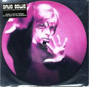 """The Shape Of Things To Come Episode 4 - 7"""" Single (Picture Disc) / David Bowie / 2021"""