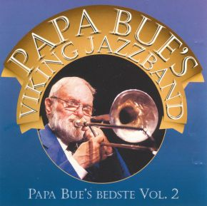Papa Bue's Bedste Vol.2 - CD / Papa Bue's Viking Jazzband / 1996