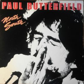 North South - LP / Paul Butterfield ‎ / 1980