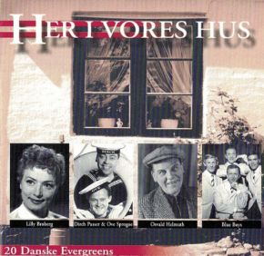 Her I Vores Hus - 20 Danske Evergreens - CD / Various Artists / 2001