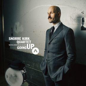Going Up - LP / Snorre Kirk Quartet With Stephen Riley  / 2021