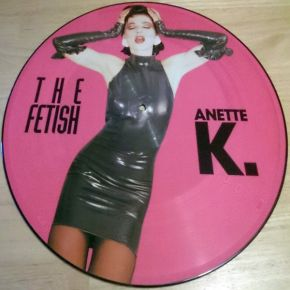 "The Fetish Part 1 - 12"" Picture The Fetish Part 1inyl / Anette K. / 1991"