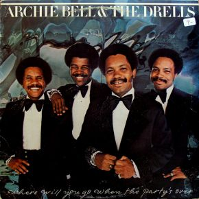 Where Will You Go When The Party's Over - LP / Archie Bell & The Drells / 1976