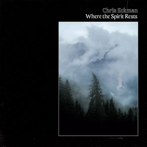 Where the Spirit Rests - CD / Chris Eckman / 2021