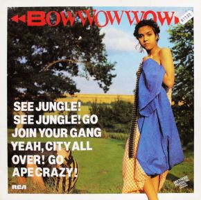 See Jungle! See Jungle! Go Join Your Gang Yeah, City All Over! Go Ape Crazy! - LP / Bow Wow Wow  / 1981