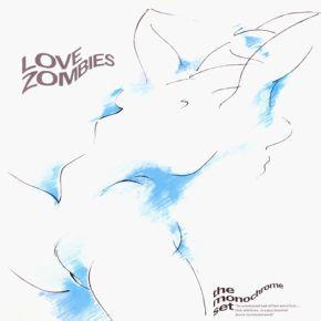Love Zombies  LP / The Monochrome Set / 2008