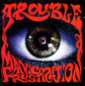 Manic Frustration - LP / Trouble  / 2020