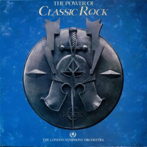 The Power Of Classic Rock - LP / The London Symphony Orchestra With The Royal Choral Society / 1985