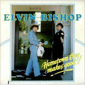 Hometown boy makes good! - LP / Elvin Bishop / 1976