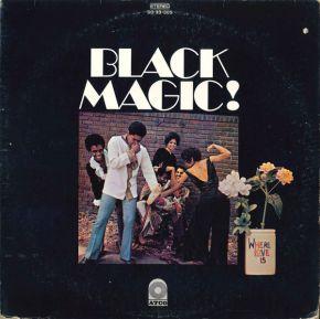 Where Love Is - LP / Black Magic! / 1970