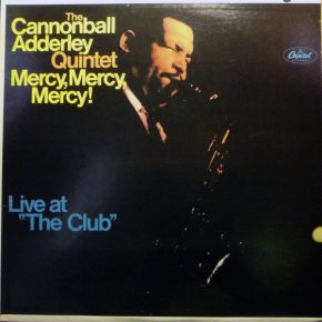 """Mercy, Mercy, Mercy! - Live At """"The Club"""" - LP / The Cannonball Adderley Quintet  / 1967"""