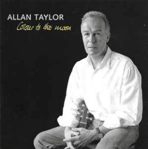 Colour To The Moon - CD (Stockfisch) / Allan Taylor / 2000
