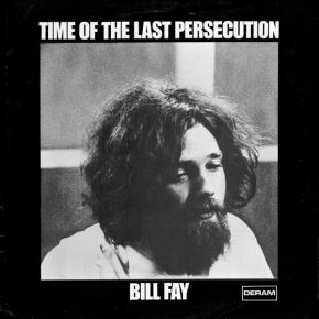 Time Of The Last Persecution - LP (RSD 2021 Vinyl) / Bill Fay  / 1971/2021