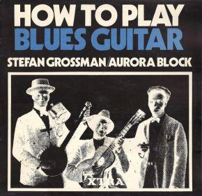 How to play blues guitar - LP / Stefan Grossman / Aurora Block / 1971