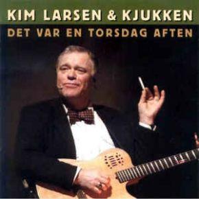 Det Var En Torsdag Aften - CD+DVD / Kim Larsen & Kjukken / 2002