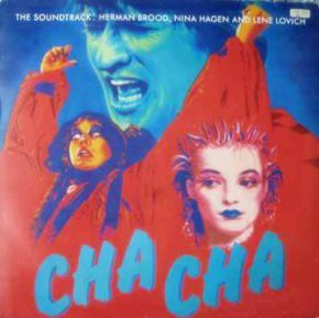 Cha Cha (The Soundtrack: Herman Brood, Nina Hagen And Lene Lovich) - LP / Various / 1979
