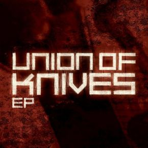 """Union Of Knives EP - 7"""" Vinyl / Union Of Knives / 2005"""