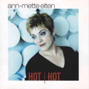 Hot Hot - CD / Ann-Mette Elten / 2000