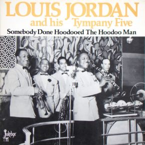 Somebody Done Hoodooed The Hoodoo Man - LP / Louis Jordan And His Tympany Five / 1986
