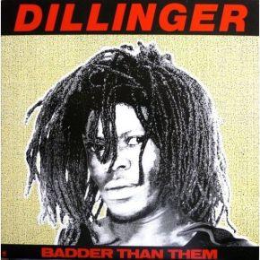 Badder Than Them - LP / Dillinger  / 1981