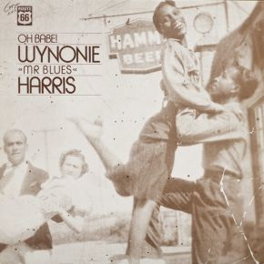 "Oh Babe! - LP / Wynonie ""Mr Blues"" Harris / 1982"