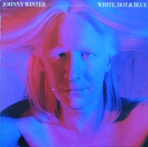 White, Hot & Blue - LP / Johnny Winter / 1978