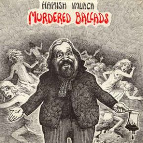 Murdered Ballads - LP / Hamish Imlach  / 1973