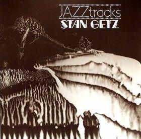 Jazztracks - LP / Stan Getz  / 1977