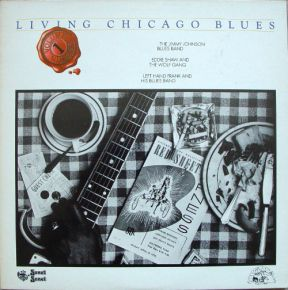 Living Chicago Blues - Volume 1 - LP / The Jimmy Johnson Blues Band / Eddie Shaw And The Wolf Gang / Left Hand Frank And His Blues Band / 1978